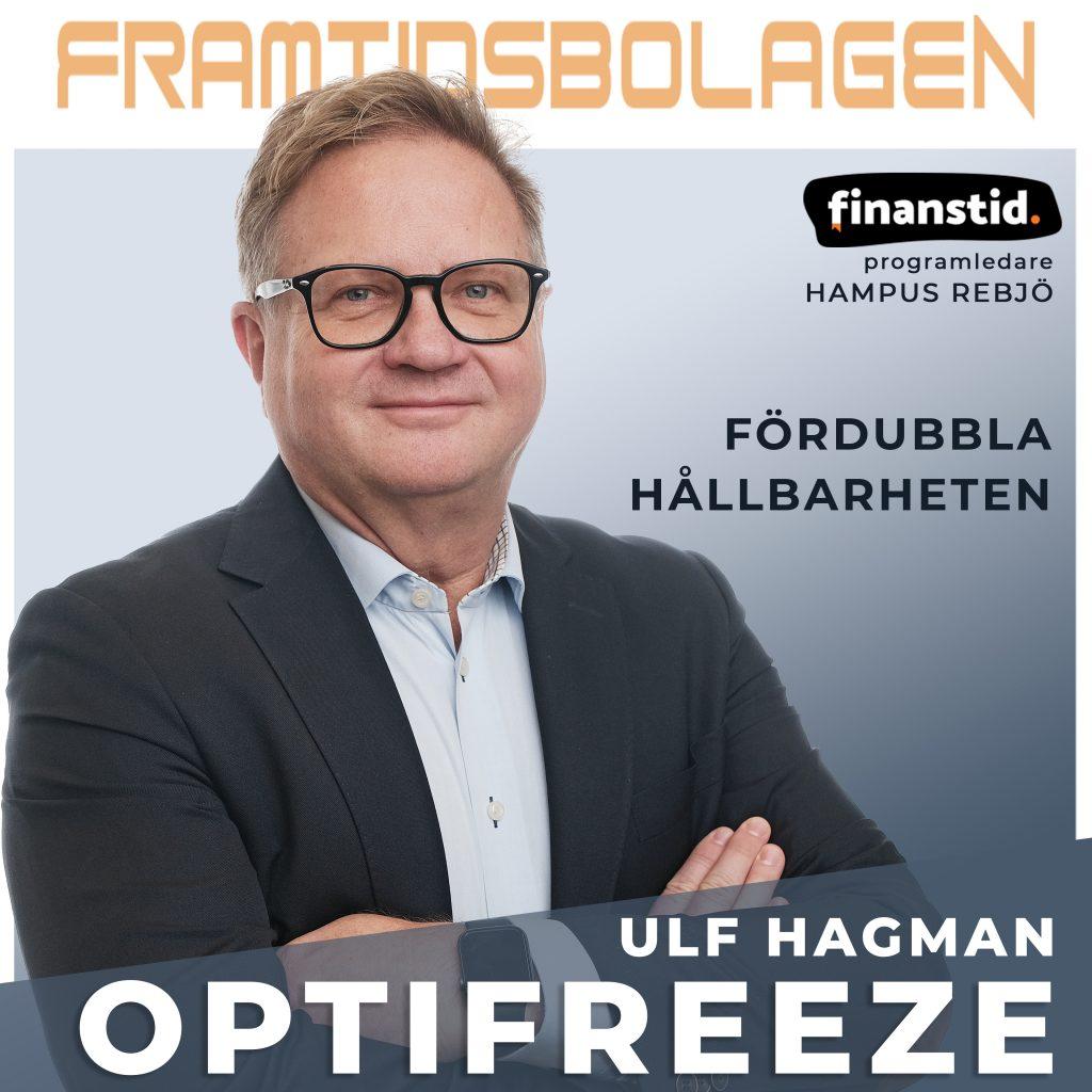 Fördubbla Hållbarheten – Optifreeze, Ulf Hagman